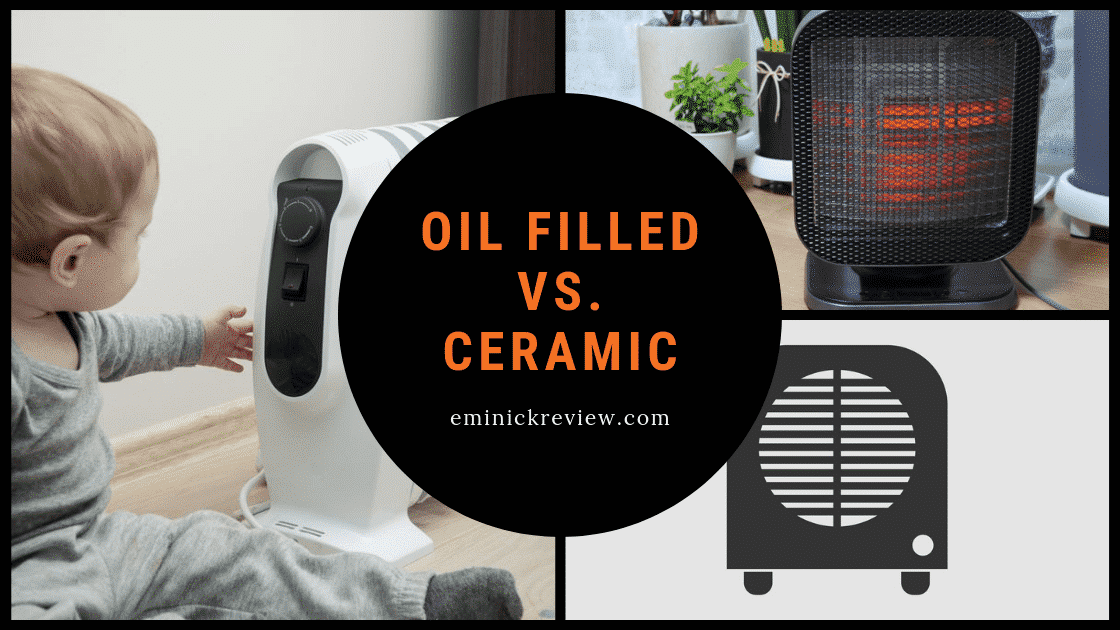 Oil filled Heater Vs Ceramic Heaters