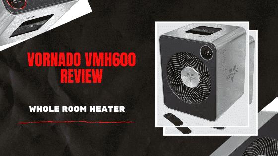 Vornado VMH600 Review